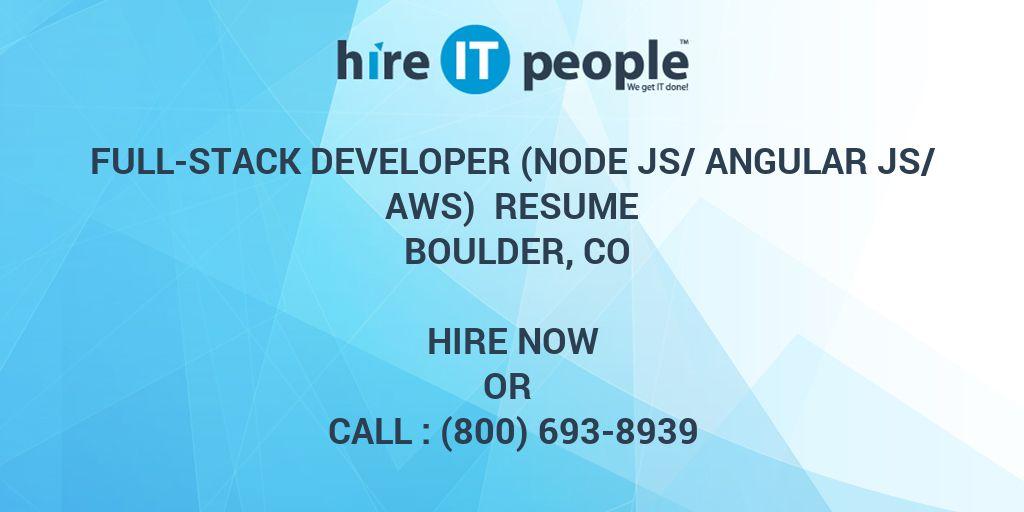 full-stack developer  node js  angular js  aws  resume boulder  co - hire it people
