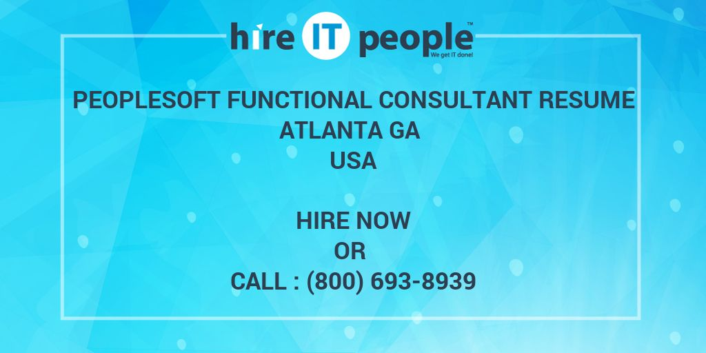 Peoplesoft Functional Consultant Resume Atlanta Ga - Hire It