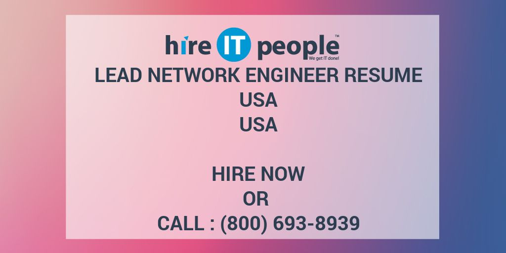 Lead Network Engineer resume usa - Hire IT People - We get IT done