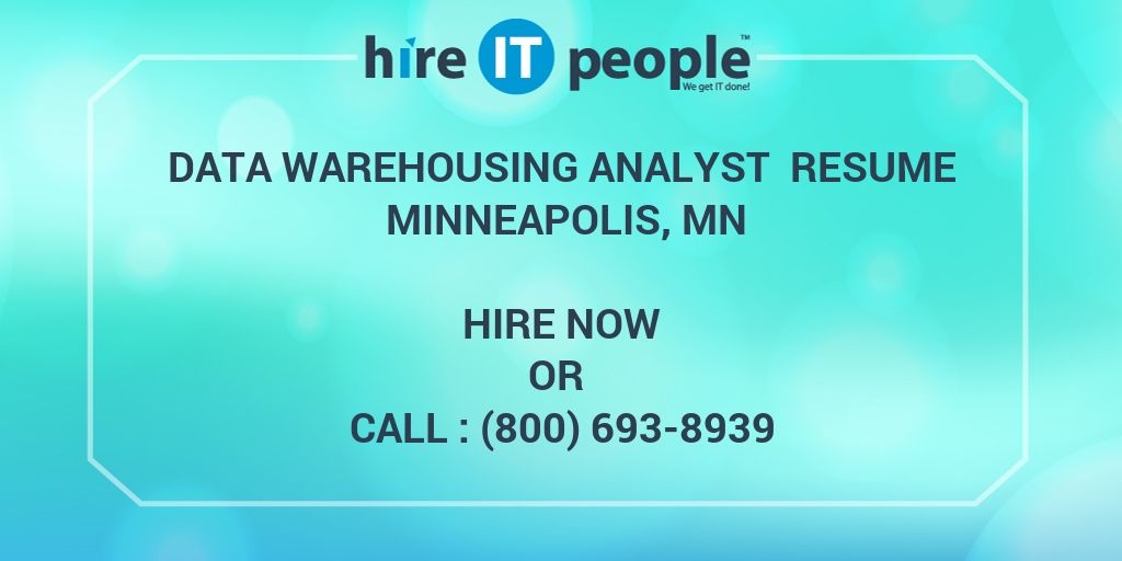 data warehousing analyst resume minneapolis mn hire it people