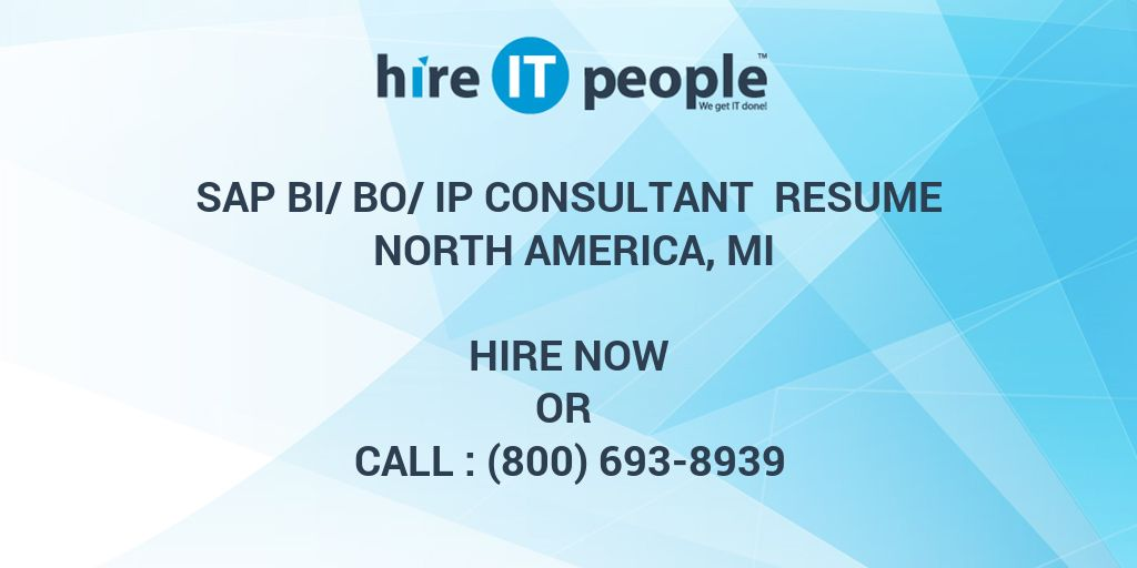 sap bi bo ip consultant resume north america mi hire it people