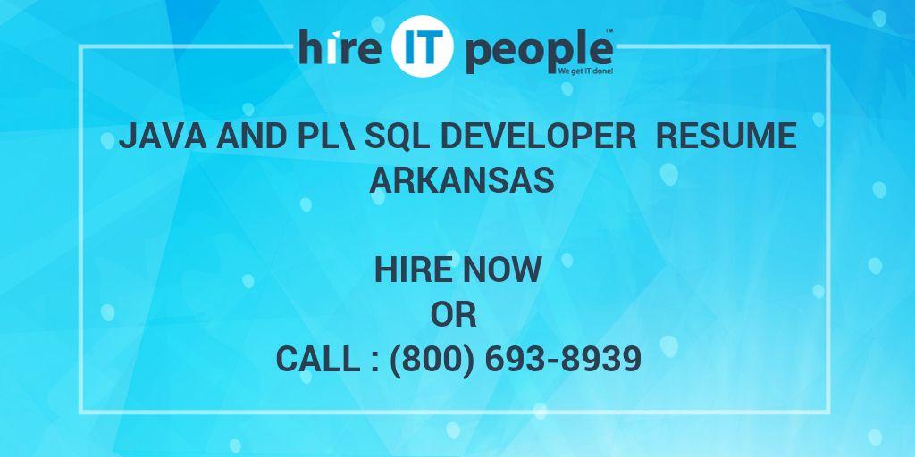 java and pl sql developer resume arkansas hire it people we get it done
