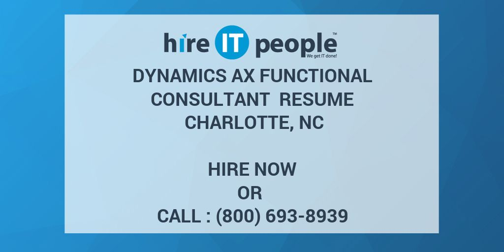 Dynamics Ax Functional Consultant Resume Charlotte Nc Hire It