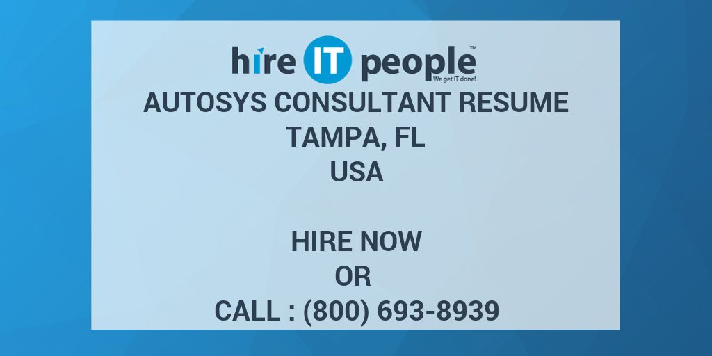 autosys consultant resume tampa fl hire it people we get it done