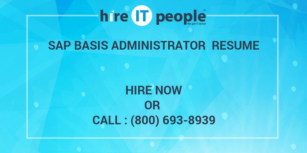 SAP Basis Administrator Resume - Hire IT People - We get IT done