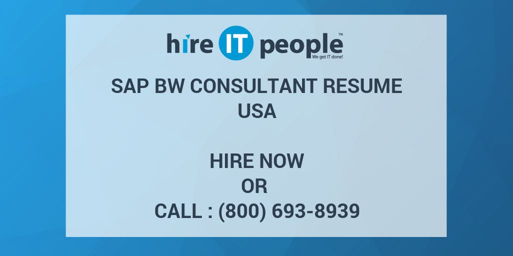 sap bw consultant resume hire it people we get it done