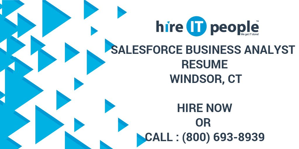 Salesforce Business Analyst Resume Windsor Ct Hire It