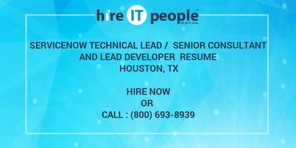 ServiceNow Technical Lead / Senior Consultant and Lead