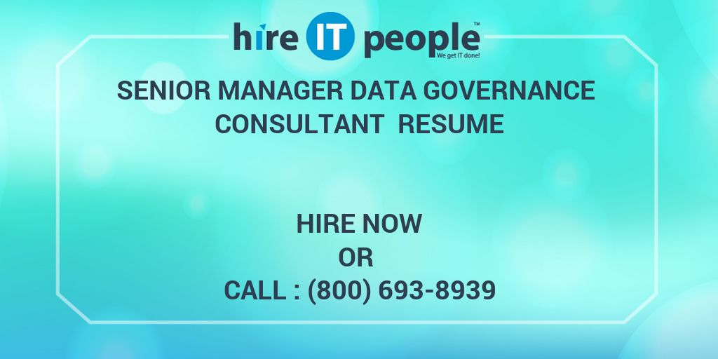 senior manager data governance consultant resume - hire it people