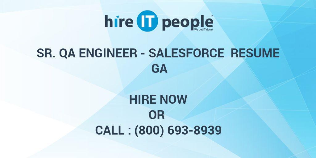 sr qa engineer salesforce resume ga hire it people we get it done