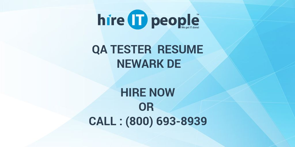 QA Tester Resume Newark DE - Hire IT People - We get IT done