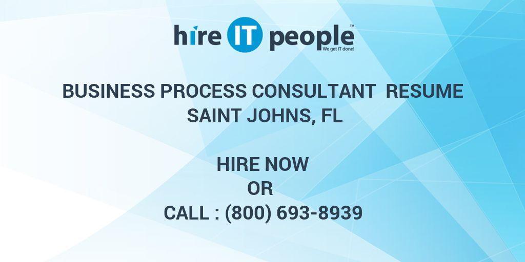 Business Process Consultant Resume Saint Johns, FL - Hire IT People ...