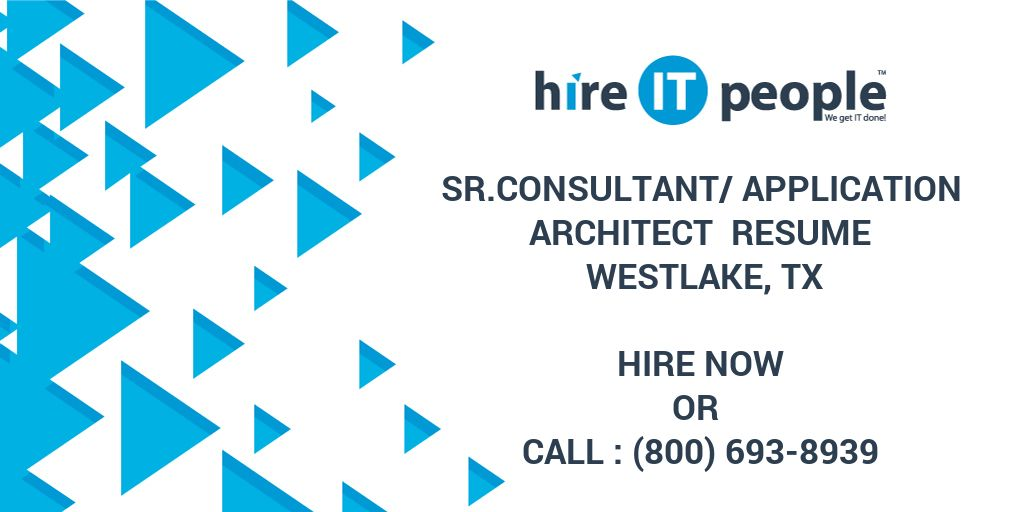srconsultantapplication architect resume westlake tx hire it people we get it done - Application Architect Resume