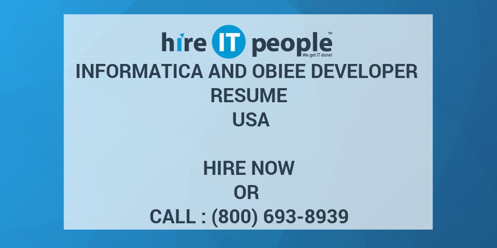 Informatica And Obiee Developer Resume Usa Hire It People We Get It Done
