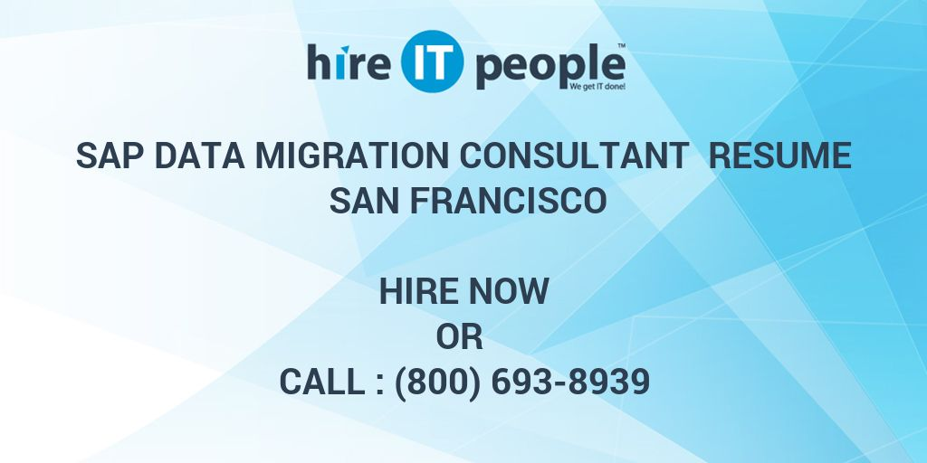 Sap Data Migration Resume | Sap Data Migration Consultant Resume San Francisco Hire It People