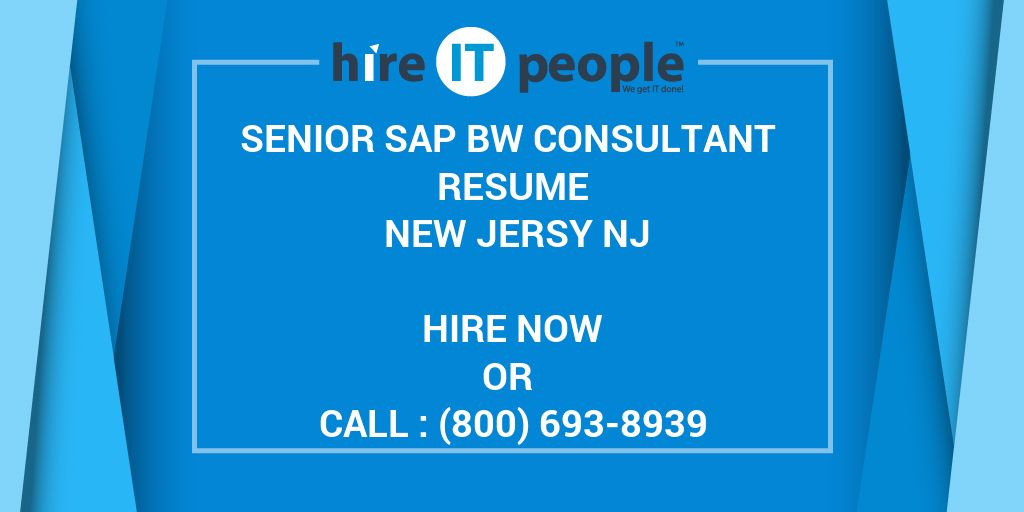 Senior SAP BW Consultant Resume New Jersy NJ - Hire IT People - We ...