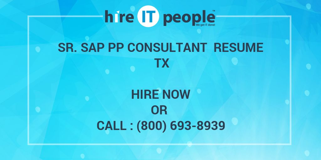 Sr Sap Pp Consultant Resume Tx Hire It People We Get It Done