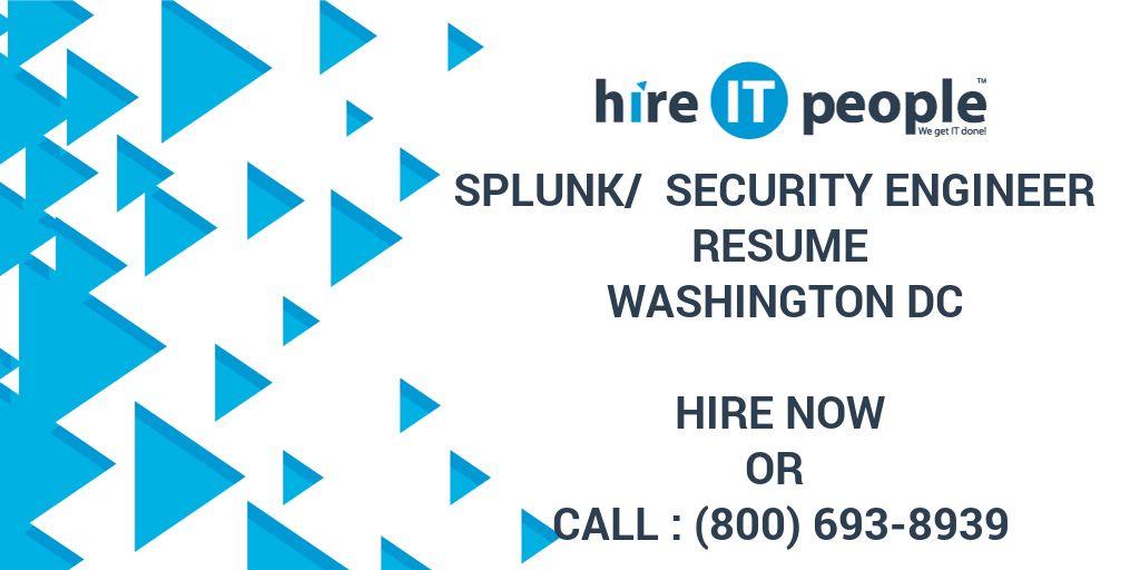 SPLUNK/ SECURITY ENGINEER Resume Washington DC - Hire IT