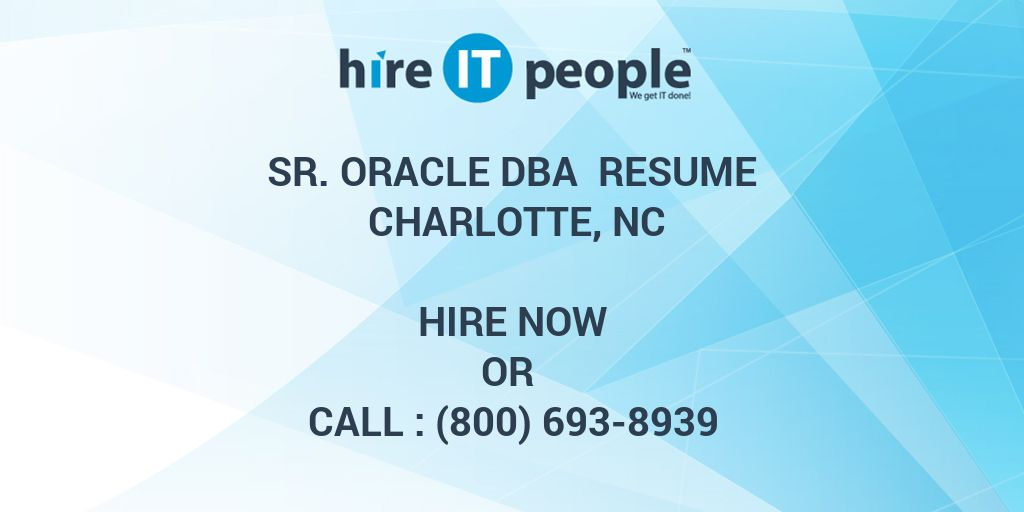 Sr  Oracle DBA Resume Charlotte, NC - Hire IT People - We get IT done