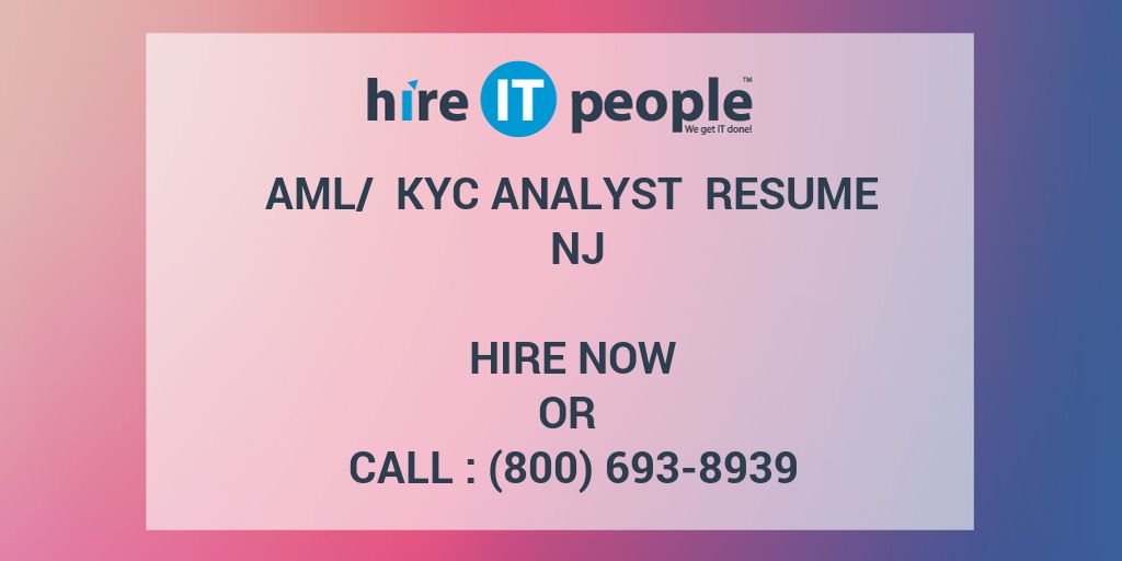 Aml Kyc Analyst Resume Nj Hire It People We Get It Done
