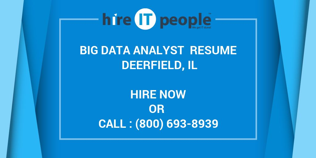 Big Data Analyst Resume Deerfield, IL - Hire IT People - We get IT done