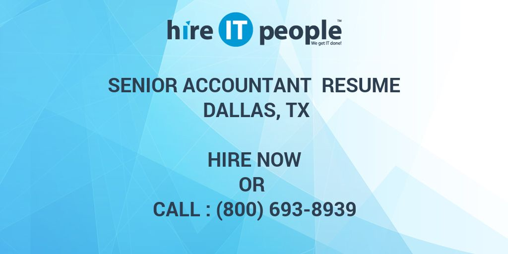Senior Accountant Resume Dallas, TX - Hire IT People - We get IT done