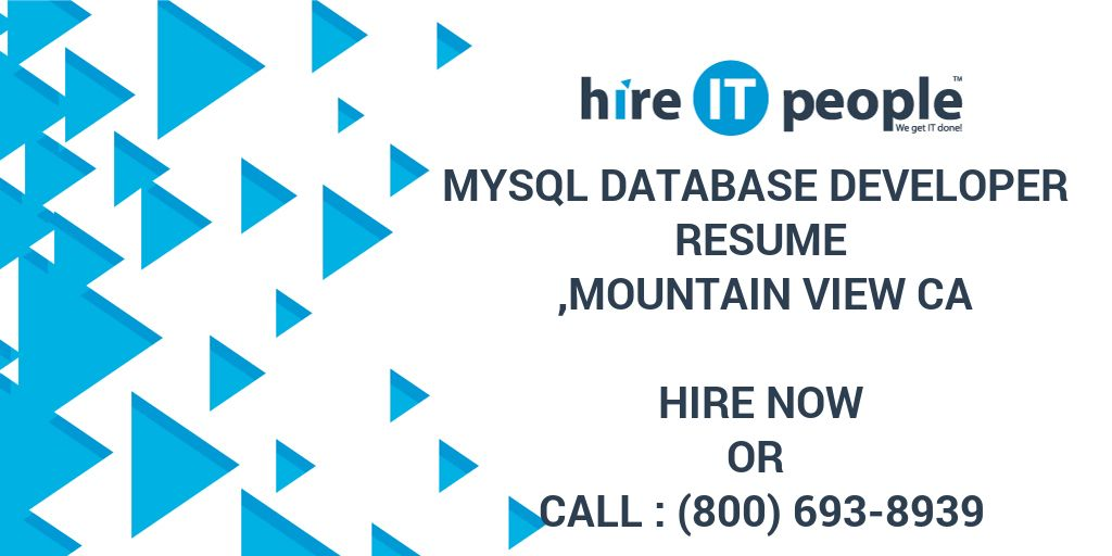 MySQL database developer Resume ,Mountain view CA - Hire IT