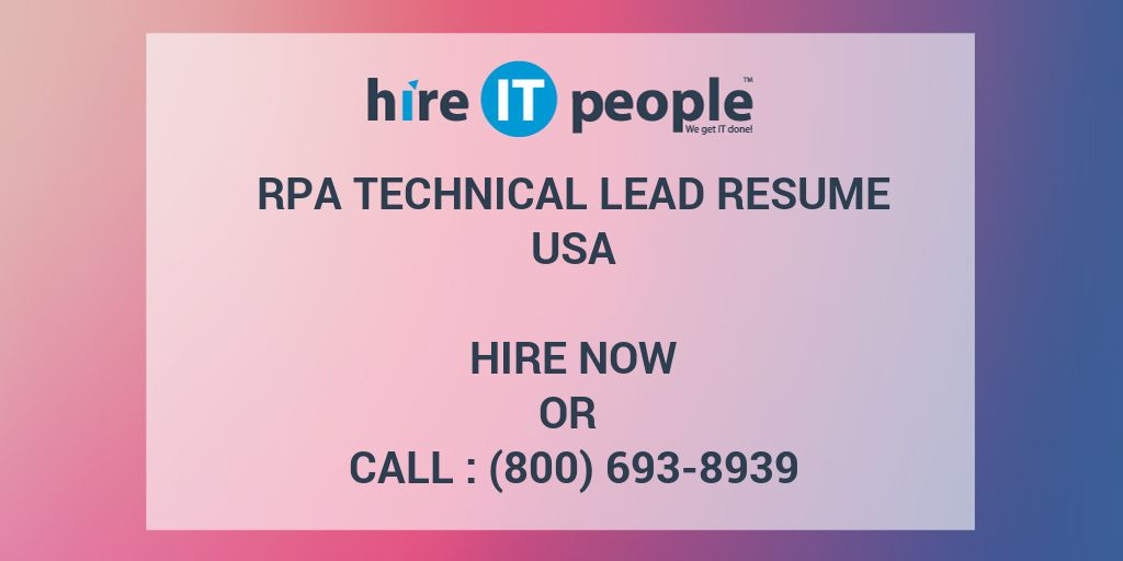 RPA Technical Lead Resume - Hire IT People - We get IT done