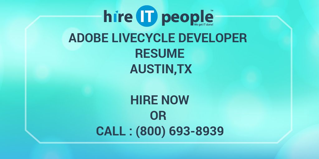 Adobe LiveCycle Developer Resume Austin,TX - Hire IT People - We get ...