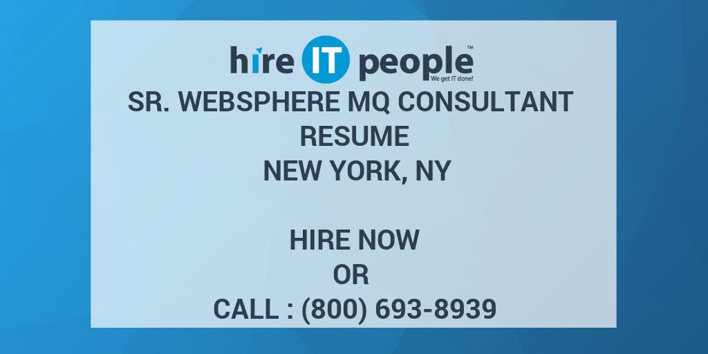 Sr  WebSphere MQ Consultant Resume New York, NY - Hire IT People