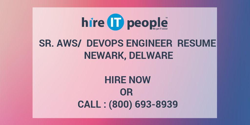 Sr  AWS/ Devops Engineer Resume Newark, Delware - Hire IT People