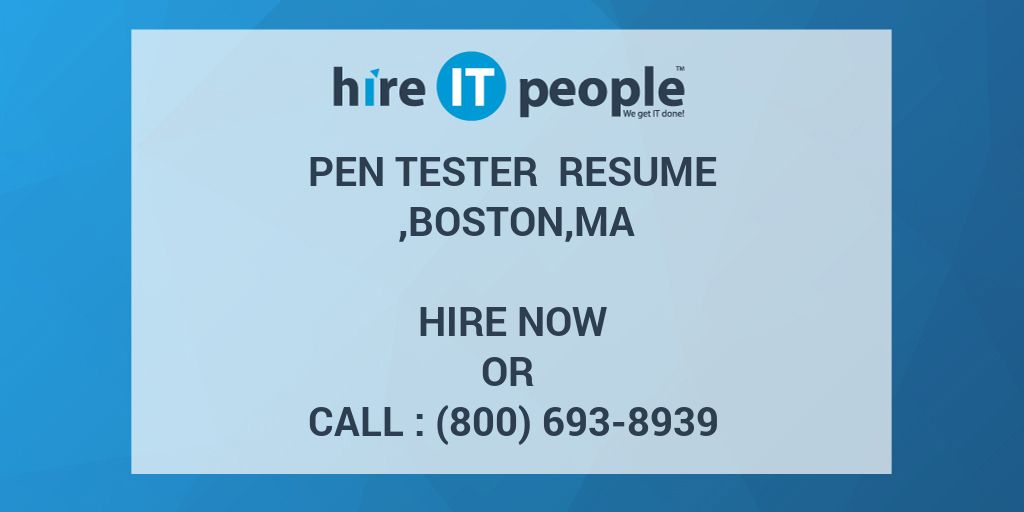 Pen Tester Resume ,Boston,MA - Hire IT People - We get IT done