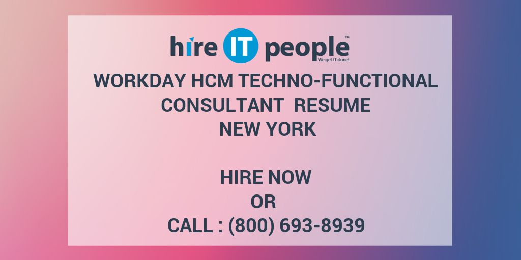 Workday HCM Techno-Functional Consultant Resume New York - Hire IT