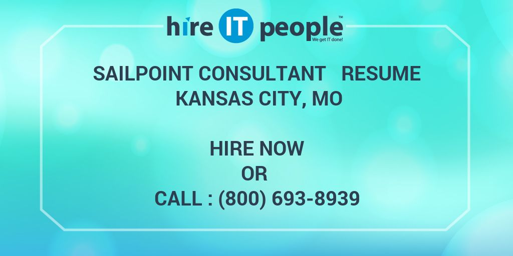 Sailpoint Consultant Resume Kansas City, MO - Hire IT People