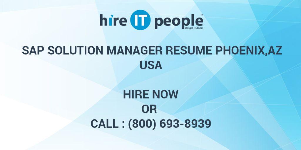 sap solution manager resume phoenix az hire it people we get