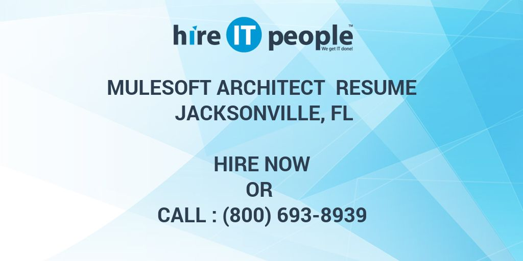 MuleSoft Architect Resume Jacksonville, FL - Hire IT People
