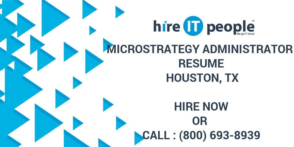 Microstrategy Administrator Resume Houston Tx Hire It People We