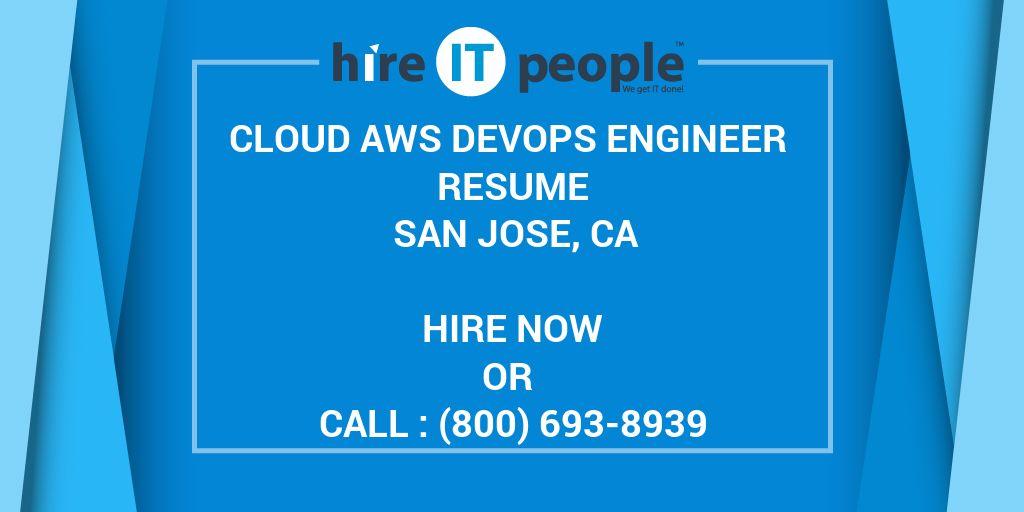 Cloud AWS DevOps Engineer Resume San Jose, CA - Hire IT People - We