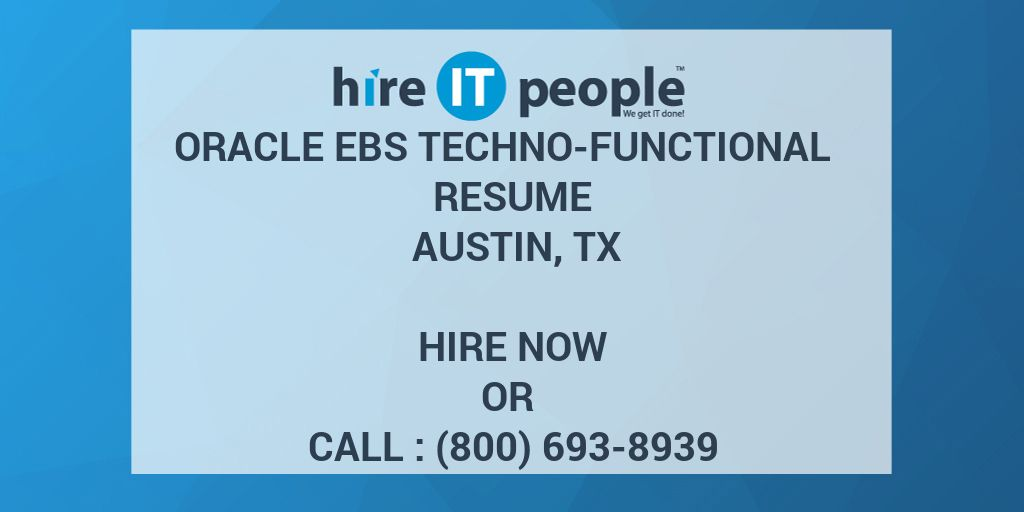 Oracle EBS Techno-Functional Resume Austin, TX - Hire IT People - We
