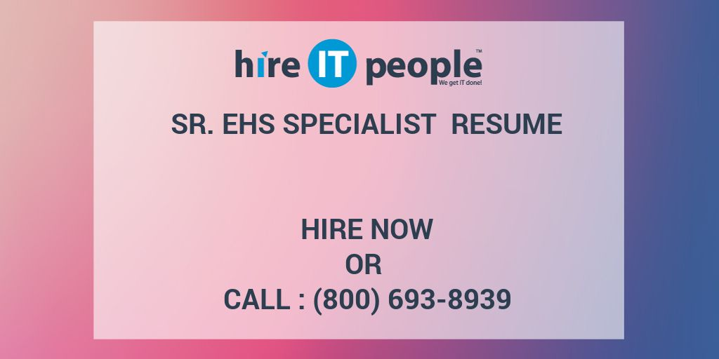 sr ehs specialist resume hire it people we get it done