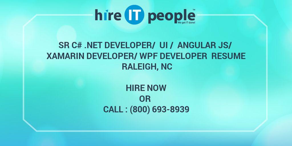 Sr C#  NET Developer/ UI / Angular JS/ Xamarin Developer/WPF