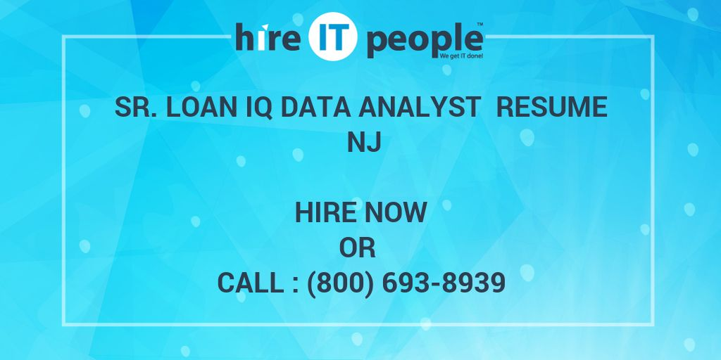 Sr Loan Iq Data Analyst Resume Nj Hire It People We