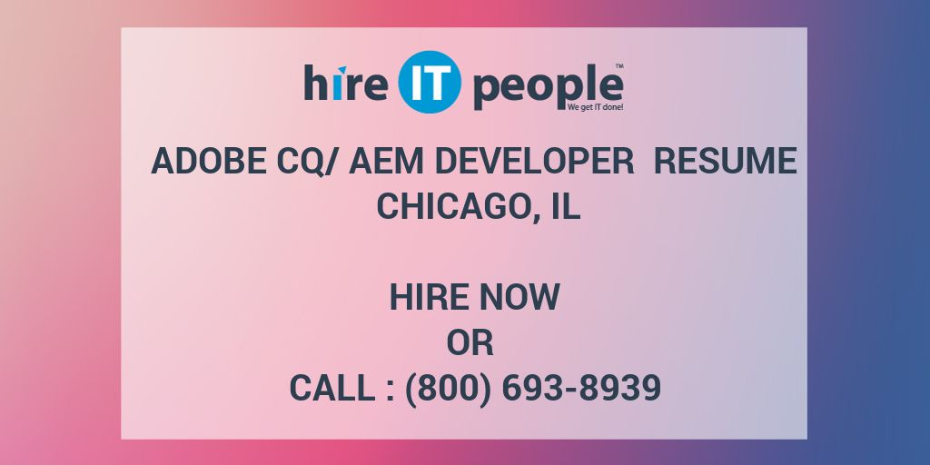 Adobe CQ/AEM Developer Resume Chicago, IL - Hire IT People